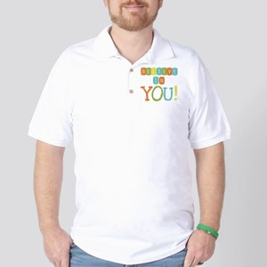 Believe in YOU Golf Shirt