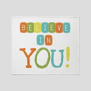Believe in YOU Throw Blanket