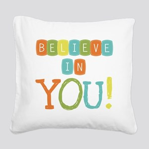 Believe in YOU Square Canvas Pillow