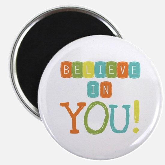 """Believe in YOU 2.25"""" Magnet (10 pack)"""