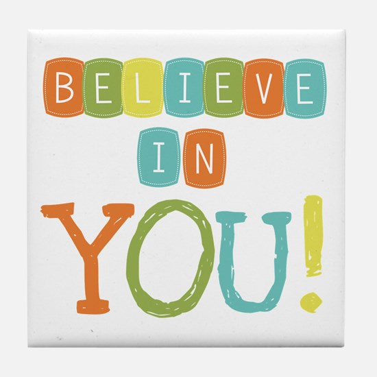 Believe in YOU Tile Coaster
