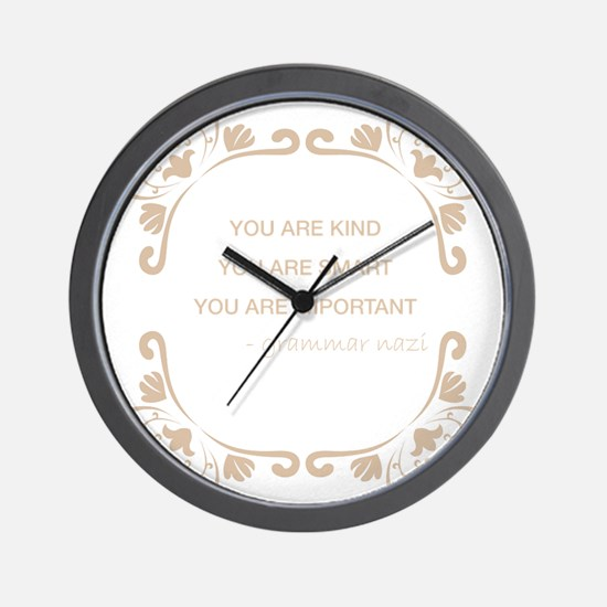 You are kind, smart, important Wall Clock