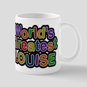 Worlds Greatest Louise Mug