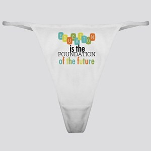 Education is the Foundation Classic Thong
