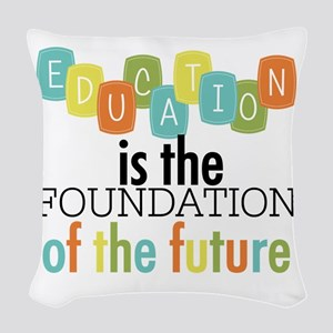 Education is the Foundation Woven Throw Pillow