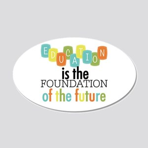 Education is the Foundation 20x12 Oval Wall Decal