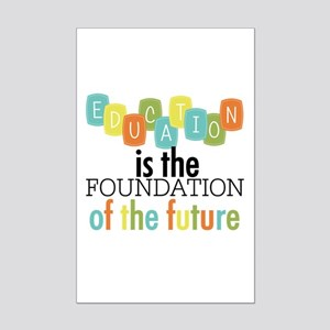 Education is the Foundation Mini Poster Print