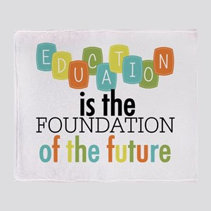 Education is the Foundation Throw Blanket