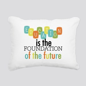 Education is the Foundation Rectangular Canvas Pil