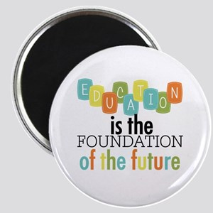 Education is the Foundation Magnet