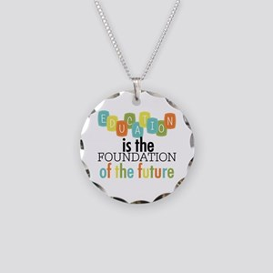 Education is the Foundation Necklace Circle Charm