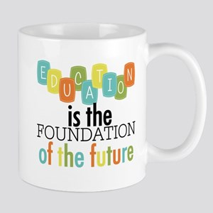 Education is the Foundation Mug