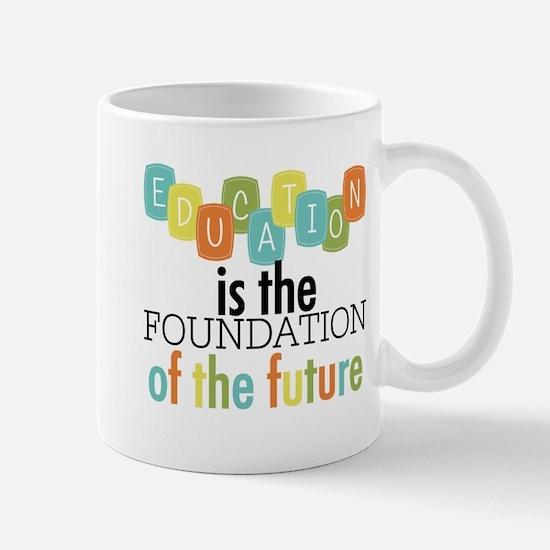 Education is the Foundation Mug