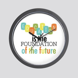 Education is the Foundation Wall Clock