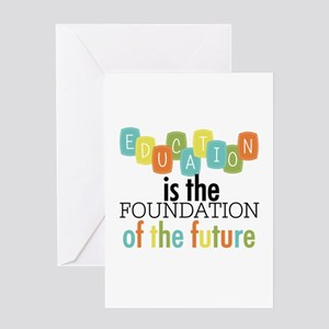 Education is the Foundation Greeting Card