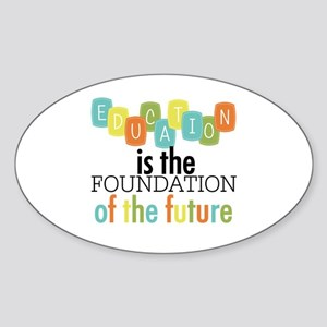 Education is the Foundation Sticker (Oval)