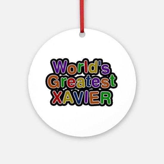 World's Greatest Xavier Round Ornament