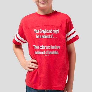 REDNECK GREYHOUND BEERTABS TR Youth Football Shirt