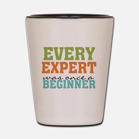 Every Expert Once a Beginner Shot Glass