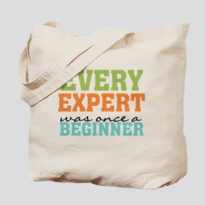 Every Expert Once a Beginner Tote Bag