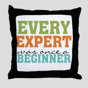 Every Expert Once a Beginner Throw Pillow