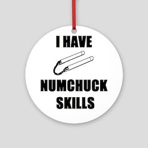 I Have Numchuck Skills Ornament (Round)