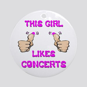 This Girl Likes Concerts Ornament (Round)
