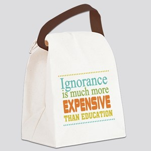 Ignorance More Expensive Canvas Lunch Bag