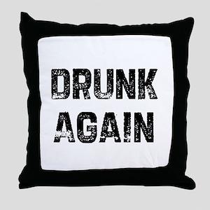 Drunk Again Throw Pillow