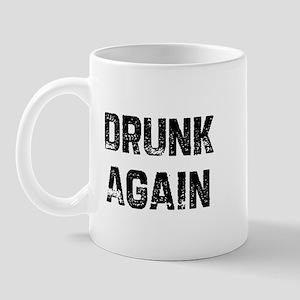 Drunk Again Mug