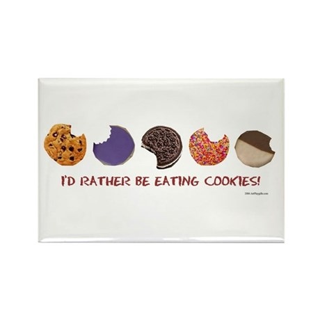 I'd rather be eating cookies Rectangle Magnet (10