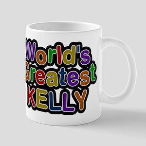 Worlds Greatest Kelly Mug