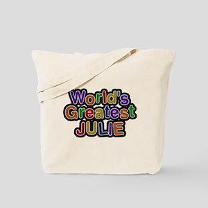 Worlds Greatest Julie Tote Bag
