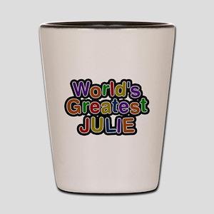 Worlds Greatest Julie Shot Glass