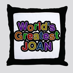 Worlds Greatest Joan Throw Pillow