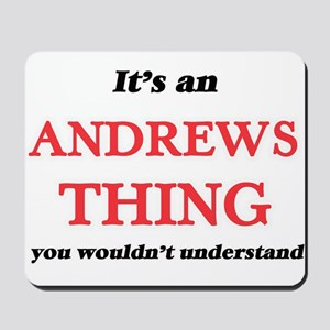 It's an Andrews thing, you wouldn&#3 Mousepad