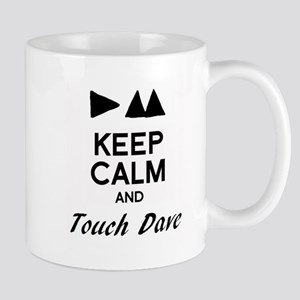 DM - Keep Calm & Touch Dave Mug