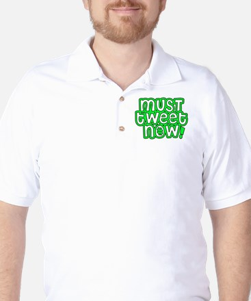 MUST tweet NOW green black outline Golf Shirt