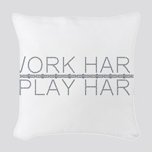 Work Hard/Play Hard Woven Throw Pillow