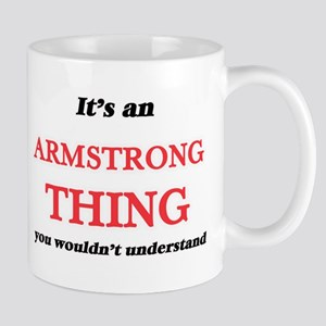 It's an Armstrong thing, you wouldn't Mugs