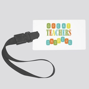 Great Teachers Inspire Large Luggage Tag