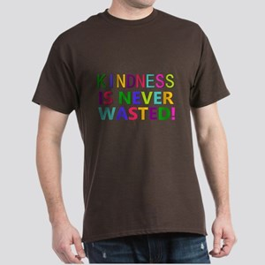Kindness is Never Wasted Dark T-Shirt