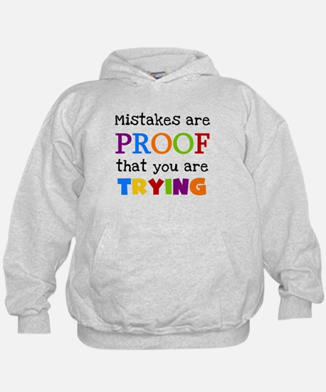 Mistakes Proof You Are Trying Hoody