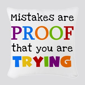 Mistakes Proof You Are Trying Woven Throw Pillow