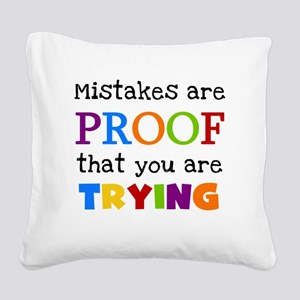 Mistakes Proof You Are Trying Square Canvas Pillow