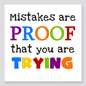 """Mistakes Proof You Are Trying Square Car Magnet 3"""""""