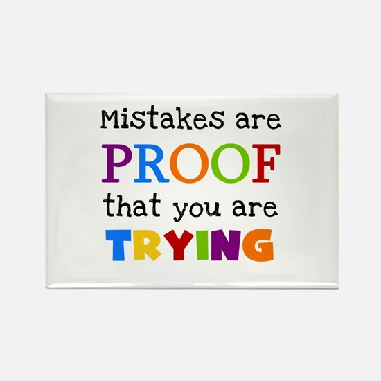 Mistakes Proof You Are Trying Rectangle Magnet