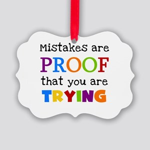 Mistakes Proof You Are Trying Picture Ornament