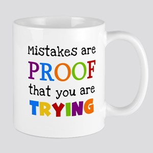 Mistakes Proof You Are Trying Mug