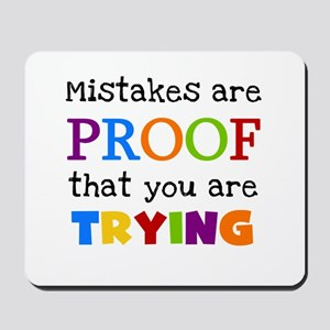 Mistakes Proof You Are Trying Mousepad